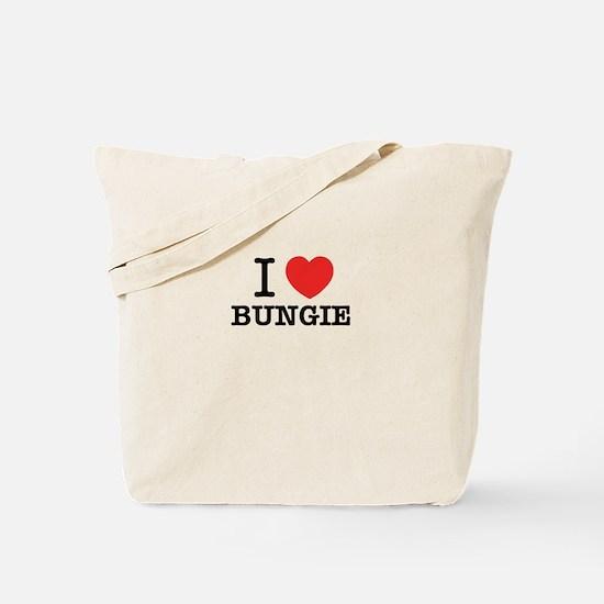 I Love BUNGIE Tote Bag