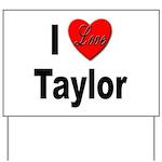 I Love Taylor Yard Sign