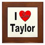 I Love Taylor Framed Tile