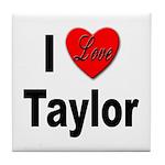 I Love Taylor Tile Coaster