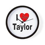 I Love Taylor Wall Clock