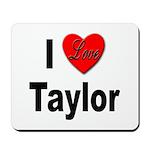 I Love Taylor Mousepad