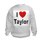 I Love Taylor Kids Sweatshirt
