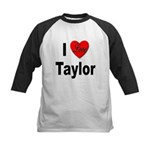 I Love Taylor (Front) Kids Baseball Jersey
