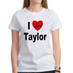 I Love Taylor (Front) Women's T-Shirt
