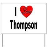 I Love Thompson Yard Sign
