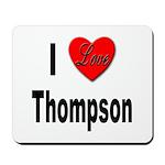 I Love Thompson Mousepad