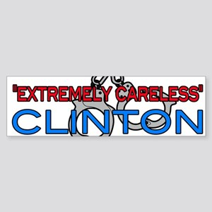 extremely careless Clinton 2 Bumper Sticker