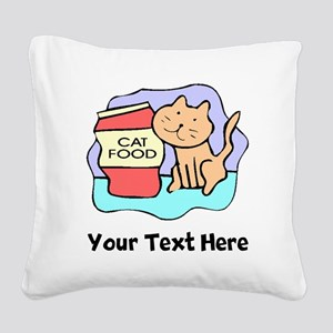 Cat Food (Custom) Square Canvas Pillow