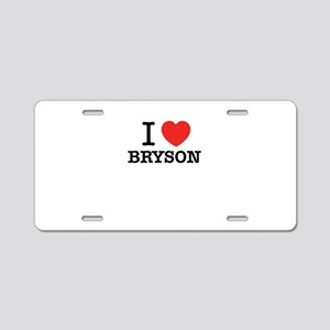 I Love BRYSON Aluminum License Plate