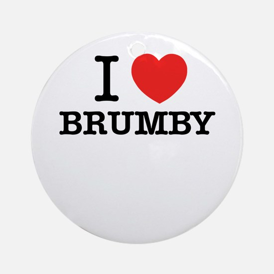 I Love BRUMBY Round Ornament