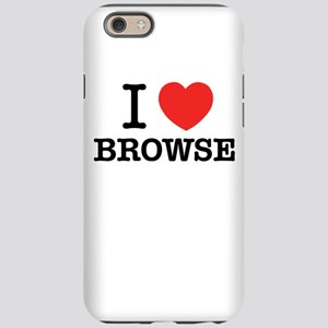 I Love BROWSE iPhone 6/6s Tough Case