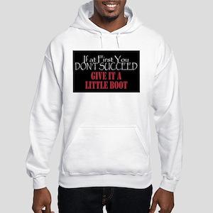 Give it a Boot Hooded Sweatshirt
