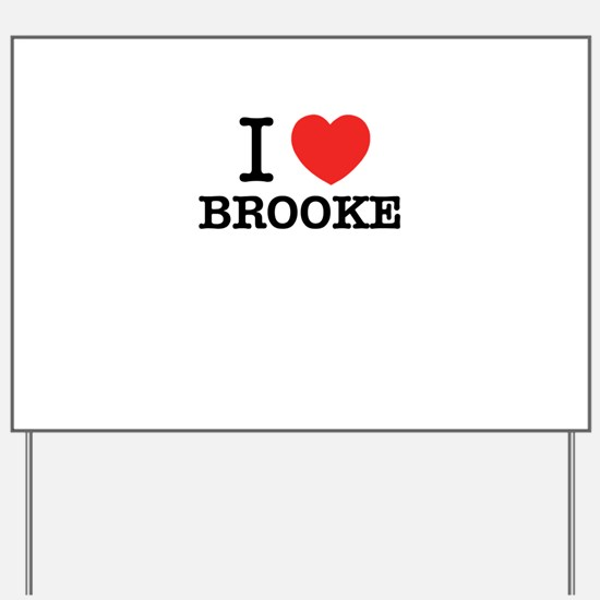 I Love BROOKE Yard Sign