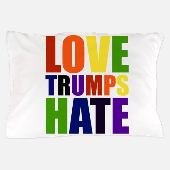 Love Trumps Hate Pillow Case