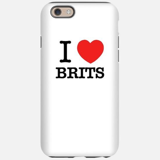 I Love BRITS iPhone 6/6s Tough Case