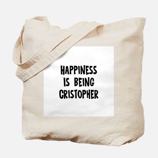 Happiness is being Cristopher Tote Bag