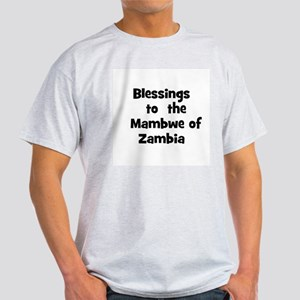 Blessings  to  the  Mambwe of Light T-Shirt