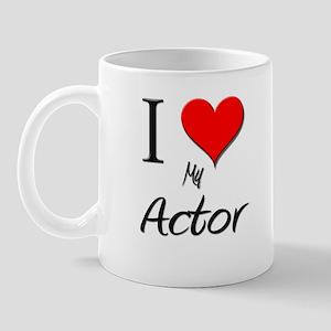 I Love My Actor Mug