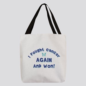 I FOUGHT CANCER AGAIN... Polyester Tote Bag