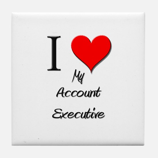 I Love My Account Executive Tile Coaster
