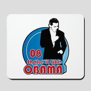 Shake it like OBAMA Mousepad