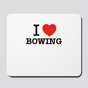 I Love BOWING Mousepad