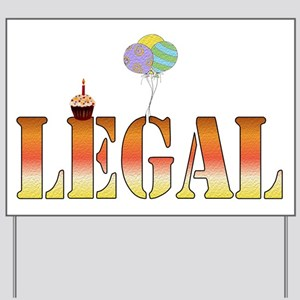 Finally Legal Birthday Yard Sign