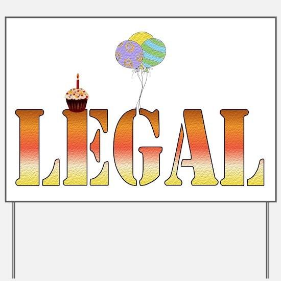 Finally Legal Birthday Yard Sign