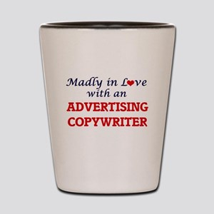 Madly in love with an Advertising Copyw Shot Glass