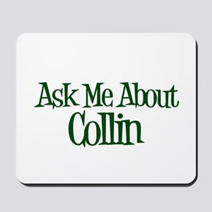 Ask Me About Collin Mousepad