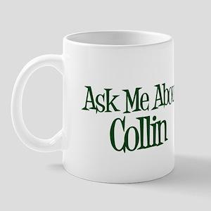 Ask Me About Collin Mug