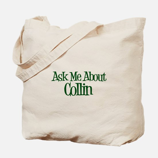 Ask Me About Collin Tote Bag