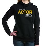 It's An Actor Thing - Women's Hoodie Sweat