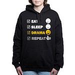 Eat Sleep Drama Repeat - Women's Hoodie Sweats