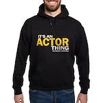 It's An Actor Thing - Men's Hoodie Sweatsh