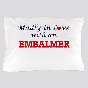 Madly in love with an Embalmer Pillow Case