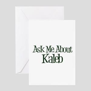 Ask Me About Kaleb Greeting Card