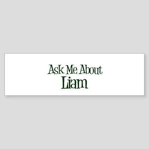 Ask Me About Liam Bumper Sticker