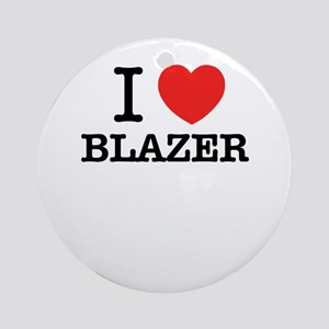 I Love BLAZER Round Ornament