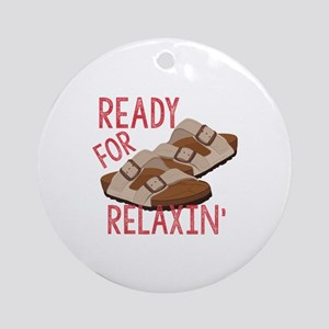 Ready For Relaxin Round Ornament