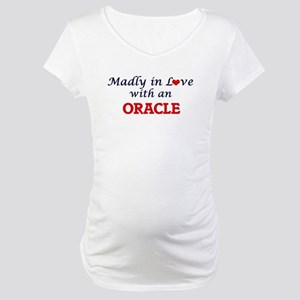Madly in love with an Oracle Maternity T-Shirt