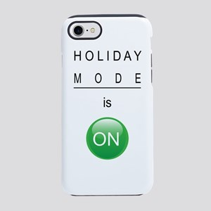 Holiday Mode is On iPhone 8/7 Tough Case