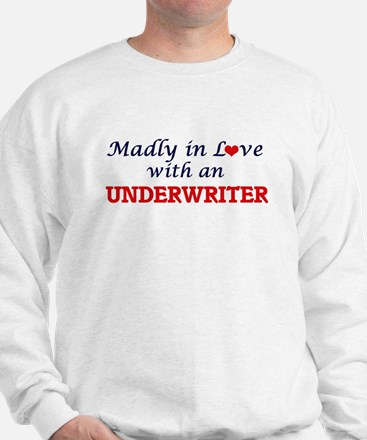 Madly in love with an Underwriter Sweatshirt