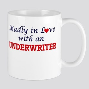 Madly in love with an Underwriter Mugs