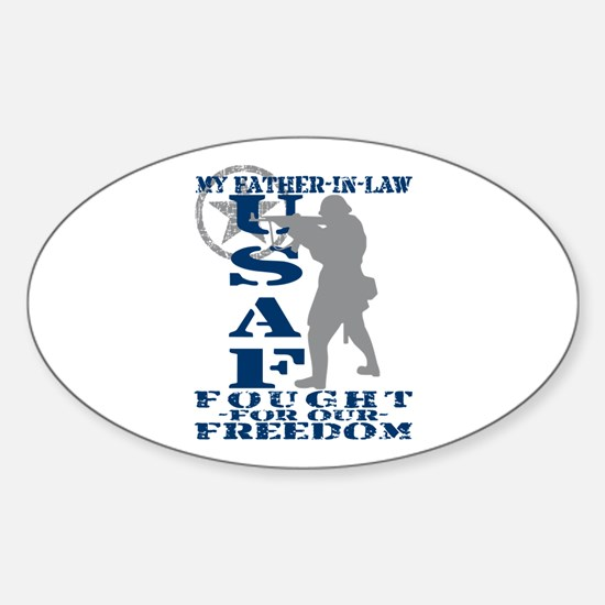 Father-n-Law Fought Freedom - USAF Oval Decal