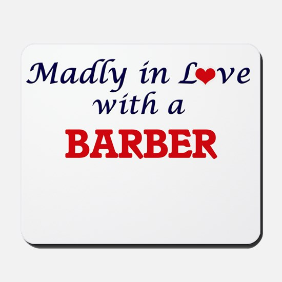 Madly in love with a Barber Mousepad