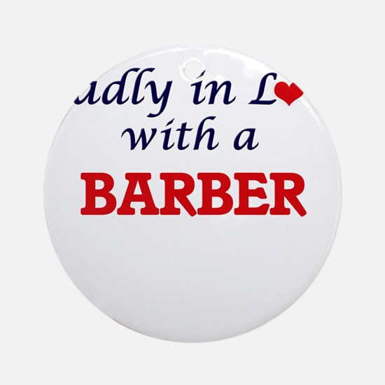 Madly in love with a Barber Round Ornament