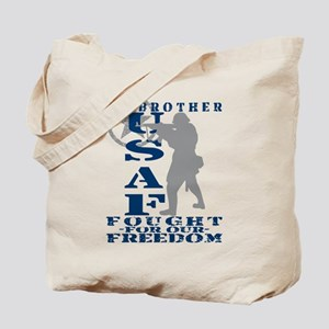 Brother Fought Freedom - USAF Tote Bag
