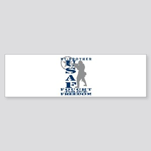 Brother Fought Freedom - USAF Bumper Sticker